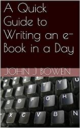 A Quick Guide to Writing an e-Book in a Day (That Consultant Bloke's Quick Guides 7)