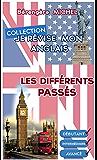 """Les différents passés (Collection """"Je révise mon anglais"""" t. 3)"""
