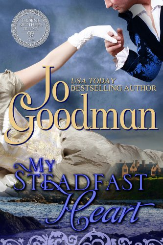 My Steadfast Heart (The Thorne Brothers Trilogy, Book 1) (English Edition) (Jo Goodman)