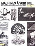 Machines à voir : Pour une histoire du regard instrumenté (XVIIe-XIXe siècles)