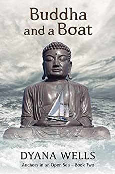 Buddha and a Boat (Anchors in an Open Sea Book 2) (English Edition) di [Wells, Dyana]