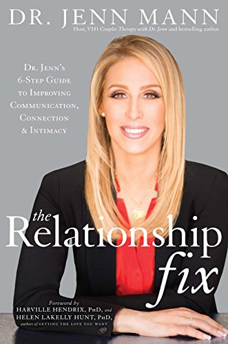 The Relationship Fix: Dr. Jenn's 6-Step Guide to Improving Communication, Connection & Intimacy