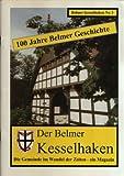 Der Belmer Kesselhaken Nr. 3. 100 Jahre Belmer Geschichte (Der Belmer Kesselhaken)