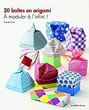 30 boîtes en origami - A moduler à l'infini !