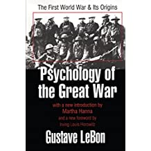 Psychology of the Great War: The First World War and Its Origins