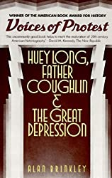 Voices of Protest: Huey Long, Father Coughlin, & the Great Depression by Alan Brinkley (1983-08-12)