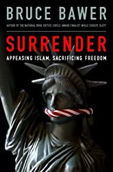 Surrender: Appeasing Islam, Sacrificing Freedom by Bruce Bawer (2009-05-19)