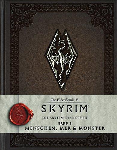 The Elder Scrolls V: Skyrim: Die Skyrim-Bibliothek, Band 2: Menschen, Mer und Monster (Freude Die Des Ballett-musik)