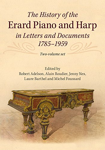The History of the Erard Piano and Harp in Letters and Documents, 1785–1959 2 Volume Set