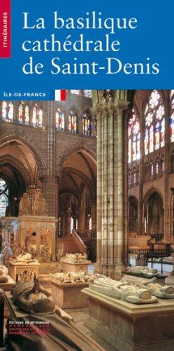 LA BASILIQUE DE SAINT-DENIS. Seine-Saint-Denis