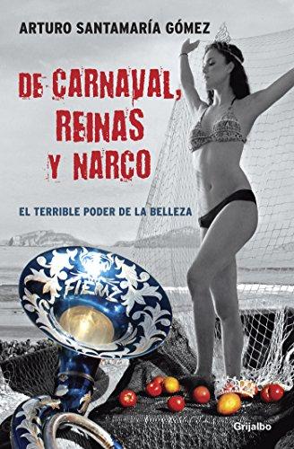 De carnaval, reinas y narco: El terrible poder de la belleza por Arturo Santamaría Gómez