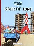 Les Aventures de Tintin : Objectif Lune : Edition fac-similé en couleurs