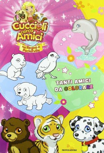 Cuccioli cerca amici. Nel regno di Pocketville. Il libro da colorare. Ediz. illustrata