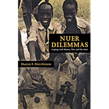 Nuer Dilemmas: Coping with Money, War and the State