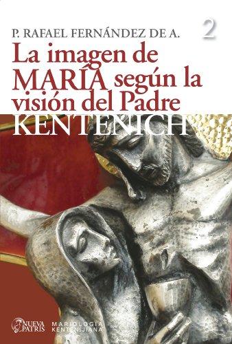 La imagen de María según la visión del Padre Kentenich por Rafael Fernández de Andraca