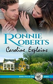 Caroline Explains: A sweet & sassy romance! (Poet, Oregon Book 2) (English Edition) par [Roberts, Ronnie]
