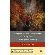 European Women's Movements and Body Politics: The Struggle for Autonomy
