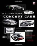 #4: How to Illustrate and Design Concept Cars: New Edition