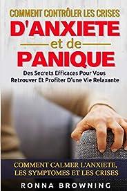 Comment Contrôler Les Crises D'Anxiété et de Panique: Des secrets efficaces pour vous retrouver et profite