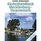 Küstenhandbuch Mecklenburg-Vorpommern: Travemünde bis Ueckermünde - Mit Rügen und den Boddengewässern