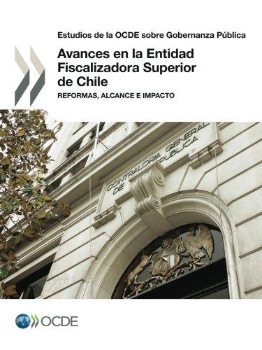 Estudios de la OCDE sobre Gobernanza Pública Avances en la Entidad Fiscalizadora Superior de Chile: Reformas, Alcance e Impacto