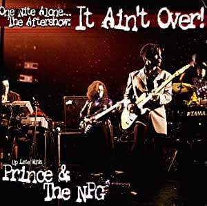 One Nite Alone The Aftershow It Ain't Over Up Late With Prince & The Npg