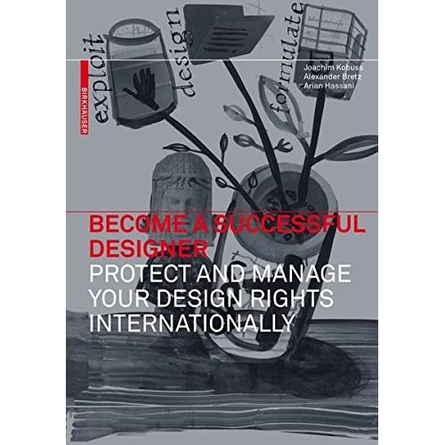 Be succesful as a designer protect and manage your design rights internationally /anglais
