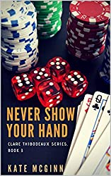 Never Show Your Hand (Clare Thibodeaux Series Book 3)