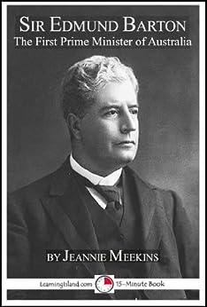 Sir Edmund Barton: Australia's First Prime Minister (15-minute Books Book 621) por Jeannie Meekins epub