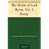 The Works of Lord Byron. Vol. 5 Poetry (English Edition)