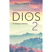 Conversaciones con Dios 2: Siga disfrutando de una experiencia extraordinaria / Conversations With God, Book 2: Continue Enjoying an Extraordinary Experience
