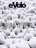 Digital & Parametric Architecture: Evolo 6