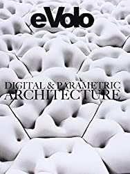 Digital & Parametric Architecture: Evolo 6