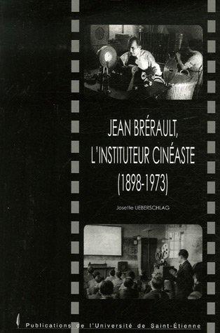 Jean Brérault, l'instituteur cinéaste : 1898-1973