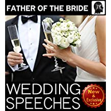 Wedding Speeches: Father Of The Bride Speeches: How To Give The Perfect Speech  At Your Perfectly Wonderful Daughter's Wedding (Wedding Speeches Books By Sam Siv Book 2) (English Edition)