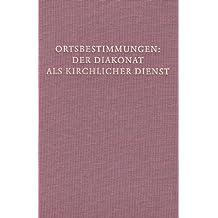 Ortsbestimmungen: Der Diakonat als kirchlicher Dienst (Fuldaer Studien)