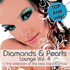 Diamonds & Pearls Lounge Vol. 4 (A Fine Selection of the Best Lounge Artists)