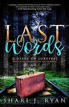 Last Words: Surviving the Holocaust by [Ryan, Shari J.]