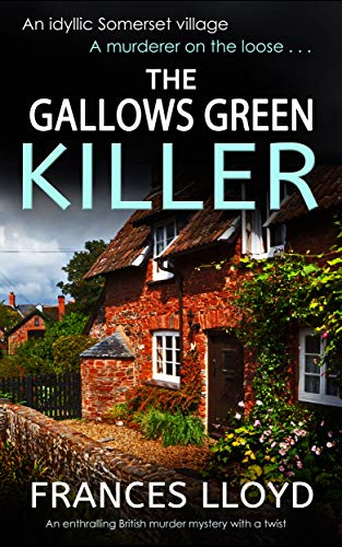 THE GALLOWS GREEN KILLER an enthralling British murder mystery with a twist (DETECTIVE INSPECTOR JACK DAWES MYSTERY Book 4) by [LLOYD, FRANCES]