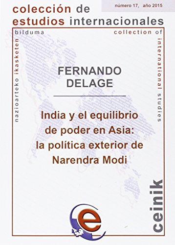 india-y-el-equilibrio-de-poder-en-asia-la-politica-exterior-de-narendra-modi-coleccion-de-estudios-i