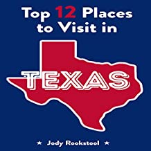 Jody Rookstool's Top 12 Places to Visit in Texas