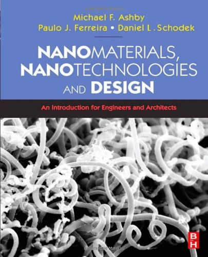 Nanomaterials, Nanotechnologies and Design: An Introduction for Engineers and Architects by Daniel L. Schodek (2009-03-16)
