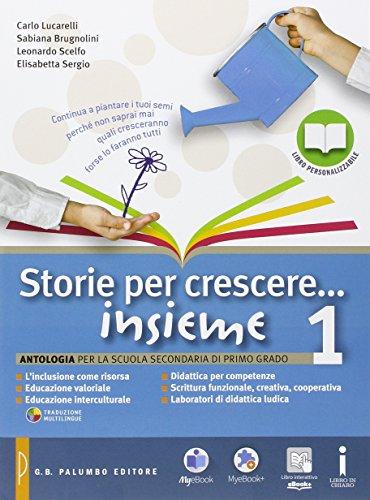 Storie per crescere insieme. Per la Scuola media. Con DVD-ROM. Con e-book. Con espansione online: 1