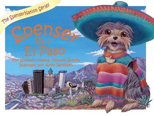 Spenser Va a el Paso = Spenser Goes to El Paso (Spensernation) por Spenser And Mom Melanie Brooks