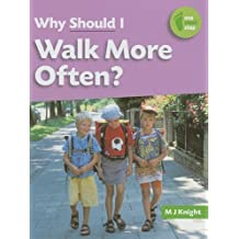 Why Should I Walk More Often? (One Small Step) by M J Knight (2008-08-01)