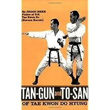 Tan-Gun and To-San of Tae Kwon Do Hyung by Jhoon Rhee (1971-02-01)