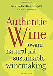 Authentic Wine - Toward Natural and Sustainable Winemaking