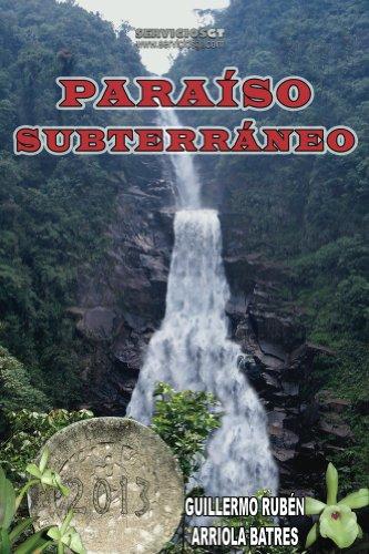 Paraíso Subterráneo eBook: Guillermo Arriola, Héctor Arriola ...