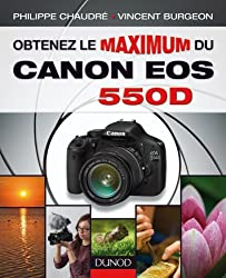 Obtenez le maximum du Canon EOS 550D