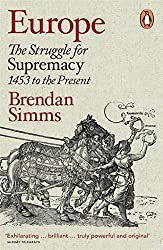 Europe: The Struggle for Supremacy, 1453 to the Present by Brendan Simms (2014-03-27)